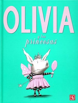 OLIVIA Y LAS PRINCESAS           (EMPASTADO)