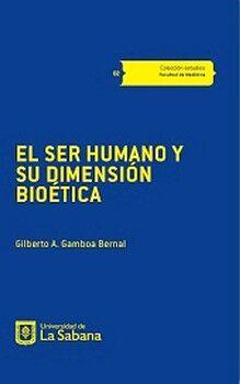 EL SER HUMANO Y SU DIMENSIÓN BIOÉTICA
