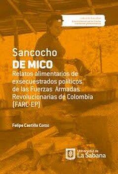 SANCOCHO DE MICO. RELATOS ALIMENTARIOS DE EXSECUESTRADOS POLÍTICOS DE LAS FUERZAS ARMADAS REVOLUCIONARIAS DE COLOMBIA (F