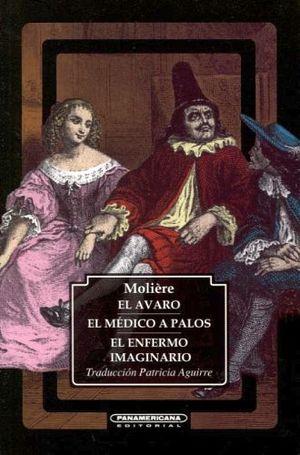 AVARO/EL MEDICO A PALOS/EL ENFERMO IMAGINARIO