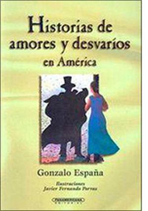 HISTORIAS DE AMORES Y DESVARIOS EN AMERICA