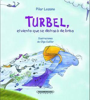TURBEL, EL VIENTO QUE SE DISFRAZO DE BRISA                   (PL)
