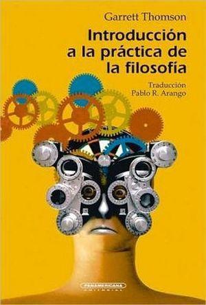 INTRODUCCION A LA PRACTICA DE LA FILOSOFIA                   (PL)