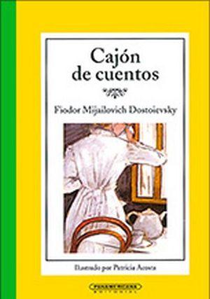 CAJON DE CUENTOS -FIODOR MIJAILOVICH DOSTOIEVSKY-