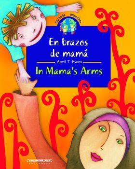 EN BRAZOS DE MAMA -IN MAMA´S ARMS-   (BILINGUE/EMPASTADO)