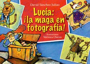 LUCIA: LA MAGA DE LA FOTOGRAFIA