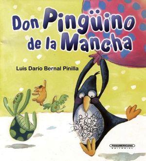 DON PINGUINO DE LA MANCHA (COL.OA INFANTIL)