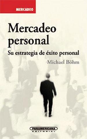 MERCADEO PERSONAL -SU ESTRATEGIA DE EXITO PERSONAL-