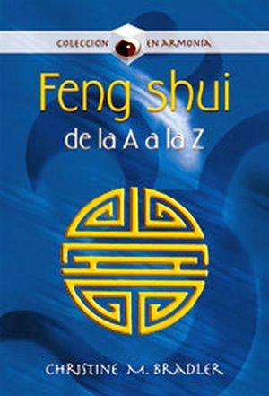FENG SHUI DE LA A A LA Z (COL.EN ARMONIA)