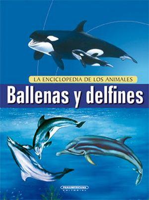ENCICLOPEDIA DE LOS ANIMALES -BALLENAS Y DELFINES-, LA