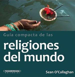 GUIA COMPACTA DE LAS RELIGIONES DEL MUNDO