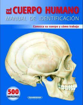 CUERPO HUMANO, EL -MANUAL DE IDENTIFICACION- (C/500 IMAGENES)