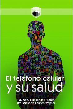 TELEFONO CELULAR Y SU SALUD, EL