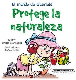 PROTEGE LA NATURALEZA       -EL MUNDO DE GABRIELA-           (PL)