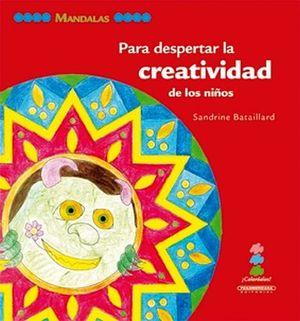 MANDALAS -PARA DESPERTAR LA CREATIVIDAD DE LOS NIÑOS-