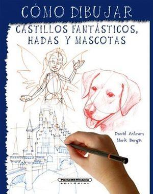 COMO DIBUJAR               -CASTILLOS FANTASTICOS,HADAS Y MASCOT