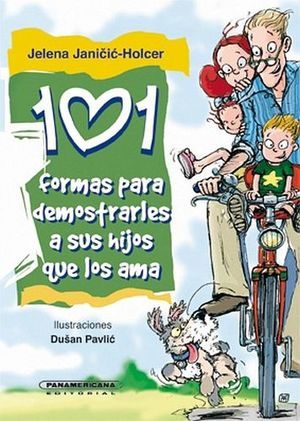 101 FORMAS PARA DEMOSTRARLES A SUS HIJOS QUE LOS AMA