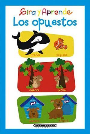 GIRA Y APRENDE           -LOS OPUESTOS-