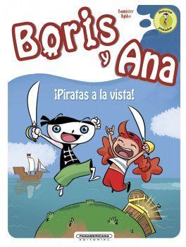 BORIS Y ANA -PIRATAS A LA VISTA-          (EMPASTADO)