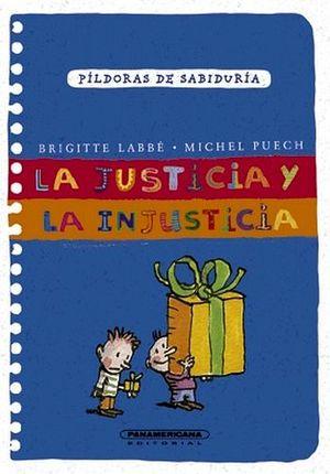 JUSTICIA Y LA INJUSTICIA, LA -COL.PILDORAS DE SABIDURIA-     (PL)