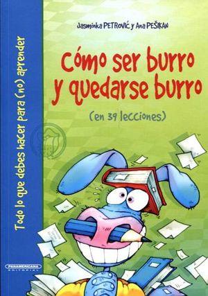 COMO SER BURRO Y QUEDARSE BURRO -EN 39 LECCIONES-