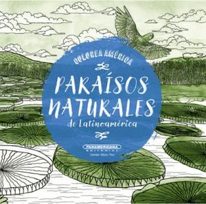 COLOREA AMERICA -PARAISOS NATURALES DE LATINOAMERICA-
