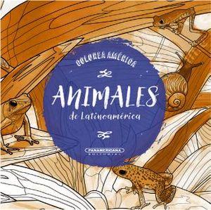 COLOREA AMERICA -ANIMALES DE LATINOAMERICA-