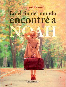 EN EL FIN DEL MUNDO ENCONTRE A NOAH       (EMPASTADO)