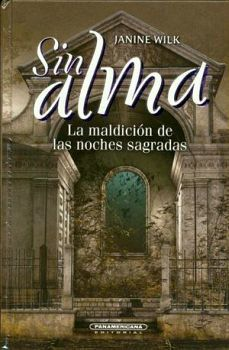 SIN ALMA -LA MALDICION DE LAS NOCHES SAGRADAS- (EMPASTADO)