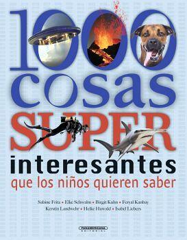 1000 COSAS SUPER INTERESANTES QUE LOS NIÑOS QUIEREN SABER (EMP)