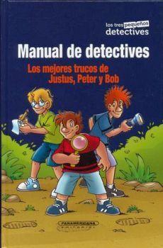 MANUAL DE DETECTIVES -LOS MEJORES TRUCOS DE JUSTUS, PETER Y BOB-