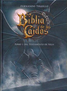 BIBLIA DE LOS CAIDOS, LA -TOMO I EL TESTAMENTO DE NILIA- (EMP)