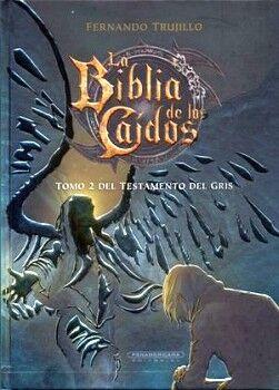 BIBLIA DE LOS CAIDOS, LA -TOMO 2 DEL TESTAMENTO DEL GRIS-
