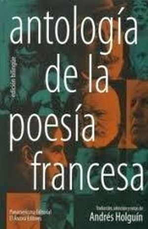 ANTOLOGIA DE LA POESIA FRANCESA   (ED. BILINGUE)