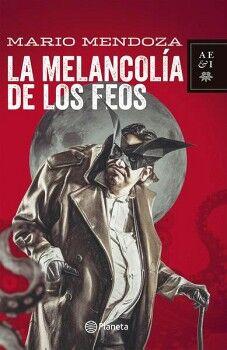 MELANCOLIA DE LOS FEOS, LA 3ED.
