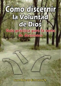 COMO DISCERNIR LA VOLUNTAD DE DIOS