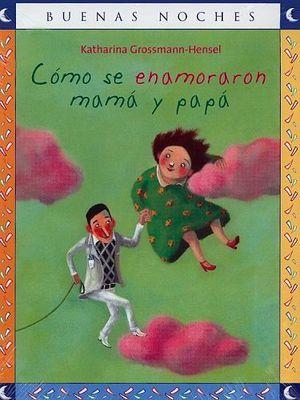 COMO SE ENAMORARON MAMA Y PAPA