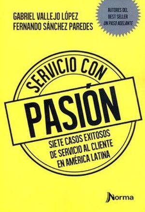 SERVICIO CON PASION -SIETE CASOS EXITOSOS DE SERVICIO AL CL