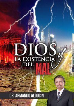 DIOS Y LA EXISTENCIA DEL MAL