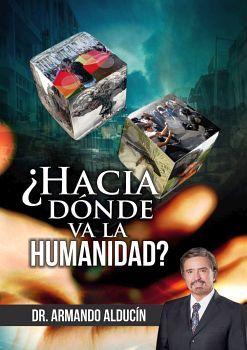 HACIA DONDE VA LA HUMANIDAD?