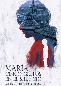 MARÍA: CINCO GRITOS EN EL SILENCIO
