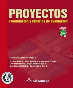 PROYECTOS. FORMULACION Y CRITERIOS DE EVALUACION