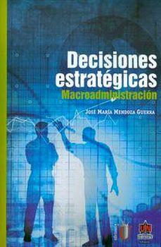 DECISIONES ESTRATEGICAS -MACROADMINISTRACION-