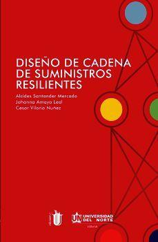 DISEÑO DE CADENA DE SUMINISTROS RESILIENTES FUNDAMENTOS Y APLICAC