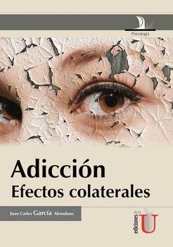 ADICCION, EFECTOS COLATERALES