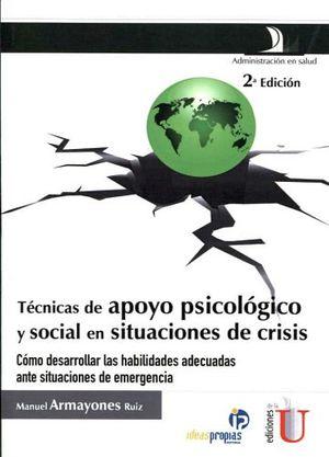 TECNICAS DE APOYO PSICOLOGICO Y SOCIAL EN SIT. DE CRISIS 2ED.