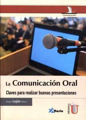 COMUNICACION ORAL, LA -CLAVES PARA REALIZAR BUENAS PRESENTACIONES