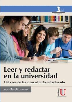LEER Y REDACTAR EN LA UNIVERSIDAD -DEL CAOS DE LAS IDEAS AL TEXTO