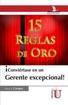 CONVIERTASE EN UN GERENTE EXCEPCIONAL! -15 REGLAS DE ORO-