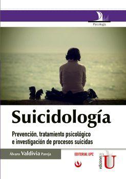 SUICIDOLOGIA -PREVENCION TRATAMIENTO PSICOLOGICO E INVESTIGACION-